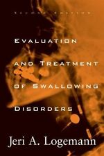 Evaluation and Treatment of Swallowing Disorders by Jerilyn A. Logemann...