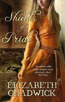 Shields of Pride By Elizabeth Chadwick. 9780751540277