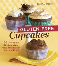 Gluten-Free Cupcakes: 50 Irresistible Recipes Made with Almond and Coconut Flou