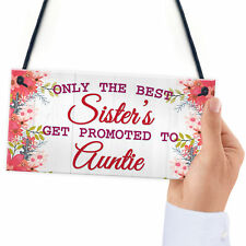 Only The Best Sisters Get Promoted to Auntie Gift Hanging Plaque Neice Baby Sign