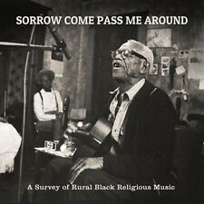 Various Artists - Sorrow Come Pass Me Around: Survey of Rural / Various [New CD]
