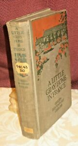 A LITTLE GRAY HOME IN FRANCE 1919 FIRST ED HELEN DAVENPORT GIBBONS