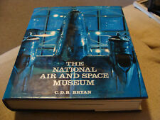 The National Air And Space Museum by C.D.B. Bryan