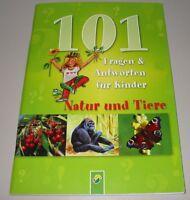 101 Fragen + Antworten für Kinder Natur und Tiere Buch gebraucht