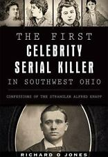 The First Celebrity Serial Killer in Southwest Ohio:: Confessions of the Strangl