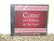 COME YE CHILDREN OF THE LORD CD Mormon LDS Geslison & Groberg