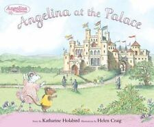 Angelina Ballerina: Angelina at the Palace by Katharine Holabird (2005,...