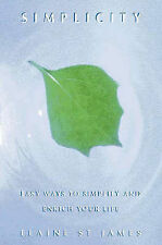 Simplicity: Easy Ways to Simplify and Enrich Your Life by Elaine St.James...