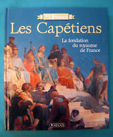"ROIS DE FRANCE "" LES CAPETIENS 987-1328  ""   EDITION ATLAS"