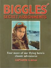 """""""Biggles' Secret Assignments"""" collection of 4 stories in one - Capt W E Johns"""