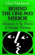 Behind the One-Way Mirror: Advances in the Practice of Strategic Therapy (Josse