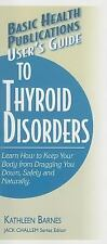 Basic Health Publications Us Guide: User's Guide to Thyroid Disorders :...