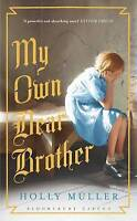 (Good)-My Own Dear Brother (Paperback)-Muller, Holly-1408866781