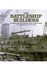 The Battleship Builders: Constructing and Arming British Capital Ships (Hardcov.