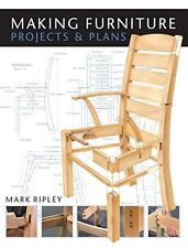 Making Furniture: Projects & Plans New Paperback Book Mark Ripley