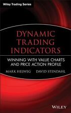 Dynamic Trading Indicators: Winning with Value Charts and Price Action Profile (