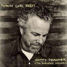 Robert Earl Keen - Happy Prisoner The Bluegrass Sessions [CD]