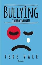 Bullying y Abuso Infantil by Tere Vale (2016, Paperback)