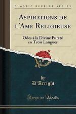 Aspirations de L'Ame Religieuse: Odes a la Divine Purete En Trois Langues (Class