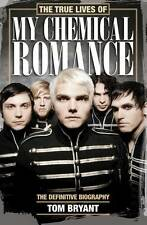 The True Lives of My Chemical Romance: The Defin, Bryant, Tom, Excellent