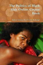 The Politics of Black Hair Online Course Book by Editor Donna Kay Cindy...
