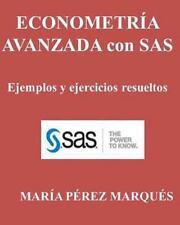 ECONOMETRIA AVANZADA con SAS. Ejemplos y Ejercicios Resueltos by Maria...