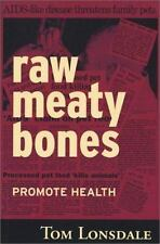 Raw Meaty Bones : Promote Health by Tom Lonsdale (2001, Paperback)