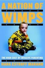 A Nation of Wimps: The High Cost of Invasive Parenting - Acceptable - Marano, Ha