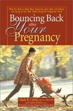 Bouncing Back After Your Pregnancy: What You Need to Know about Recovering From