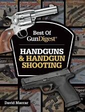 NEW! Best of Gun Digest: Handguns & Handgun Shooting by Dave Maccar [Paperback]