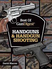 NEW! Best of Gun Digest: Handguns & Handgun Shooting by Dave Maccar [Paperback]