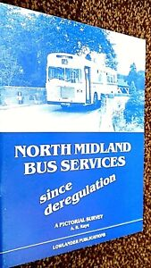NORTH MIDLAND BUS SERVICES SINCE DEREGULATION: A PICTORIAL SURVEY / A R Kaye