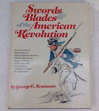 Swords & Blades of the American Revolution 1973 George G. Neumann