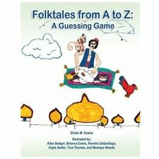 Folktales from a to Z : A Guessing Game by Shiela M. Keaise (2007, Paperback)