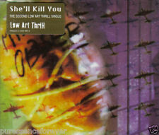 LOW ART THRILL - She'll Kill You (UK 4 Track CD Single)