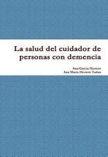 La Salud Del Cuidador de Personas con Demencia by Ana Garcia Herrero and Ana...