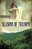 Seasons of Triumph, Paperback by Fields, Kenny Wayne, Brand New, Free shippin...