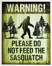 """Please Do Not Feed the Sasquatch funny  tin sign 12x16"""""""