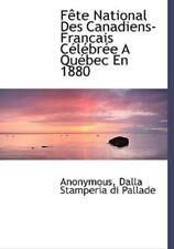 F?te National Des Canadiens-Francais C?l?br?e A Qu?bec En 1880 (french Editio...