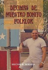 Decimas de Nuestro Bonito Folklor by Hector M. Morales (2012, Hardcover)