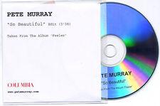 PETE MURRAY So Beautiful Edit UK 1-track promo test CD title sleeve