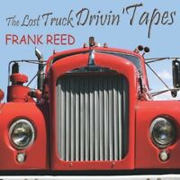 Frank Reed - Lost Truck Drivin' Tapes [New CD]