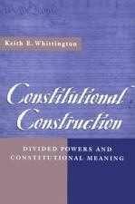 Constitutional Construction: Divided Powers and Constitutional Meaning (Paperbac