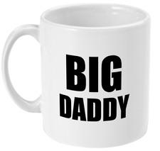 Big Daddy Mug - Daddy Coffee Mug - Dad Mug - Mugs for Dads - Dad Birthday Gift