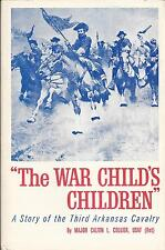 """The War Child's Children""-A Story Of The Third Arkansas Cavalry--Collier--O.P."