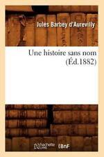 Une Histoire Sans Nom (Ed.1882) (Paperback or Softback)