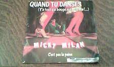 45 tours micky milan quand tu danses (y'a tout qui bouge qui balance ! ...)