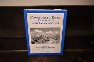 CONNECTICUT RIVER RAILROADS AND CONNECTIONS, Vol. 1 Greenfield East Deerfield