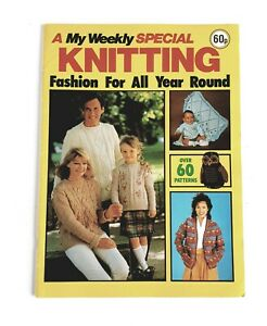 1983 A My Weekly Special Knitting Fashion For All Year Round - 60+ Patterns VGC