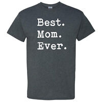 Best Mom Ever Period on a Dark Heather T Shirt